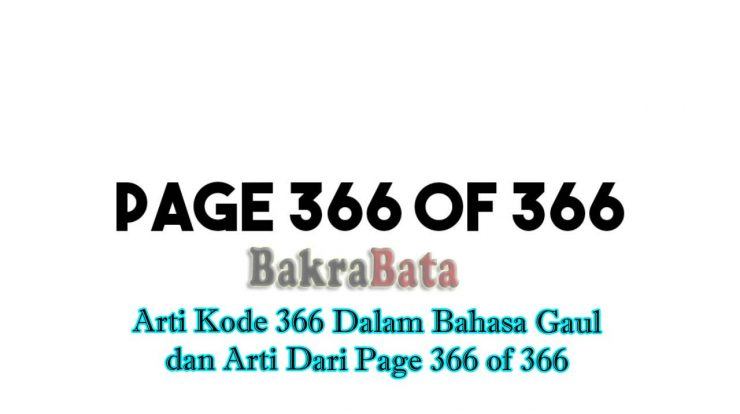 366 meaning, arti 366 dalam bahasa gaul, page 366 of 366, page 1 of 366 artinya, page 1 of 366 quotes 2020, arti dari page 366 of 366, apa itu page 366 of 366, page 366 of 366 artinya,