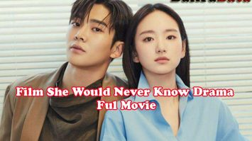 Film She Would Never Know Drama Ful Movie