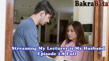 Streaming My Lecturer is My Husband Episode 1-8