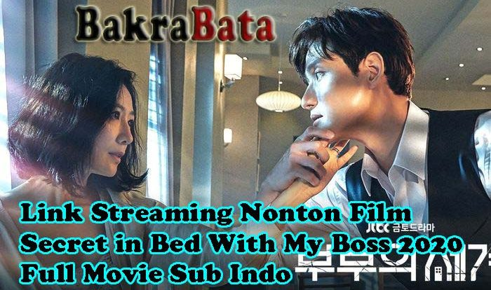 Link Streaming Nonton Film Secret in Bed With My Boss 2020 Full Movie Sub Indo