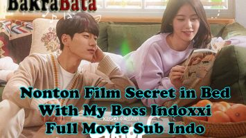 Nonton Film Secret in Bed With My Boss Indoxxi Full Movie Sub Indo