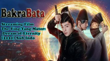 Streaming Film The Ying-Yang Mater: Dream of Eternity (2020) Sub Indo