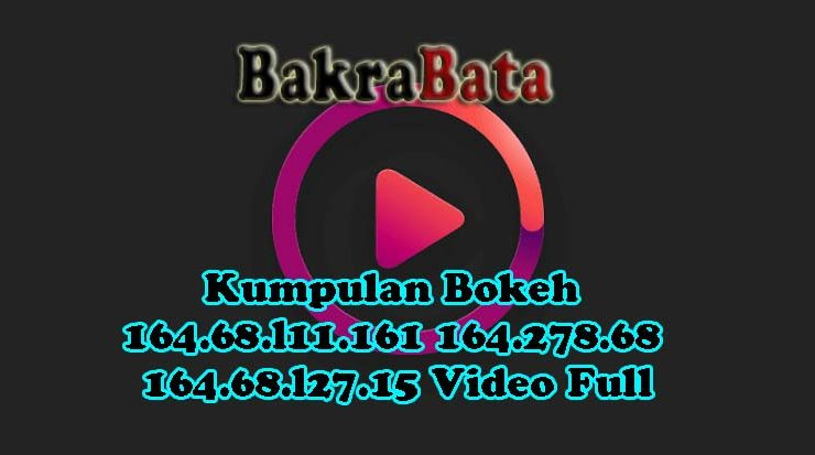 Kumpulan Bokeh 164.68.l11.161 164.278.68 164.68.l27.15 Video Full